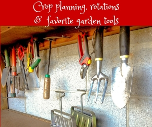 Crop planning, rotations & garden tools